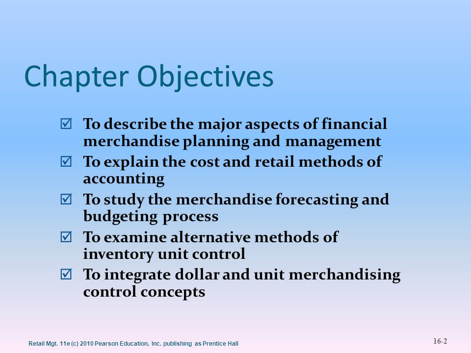 Chapter Objectives To describe the major aspects of financial merchandise planning and management.
