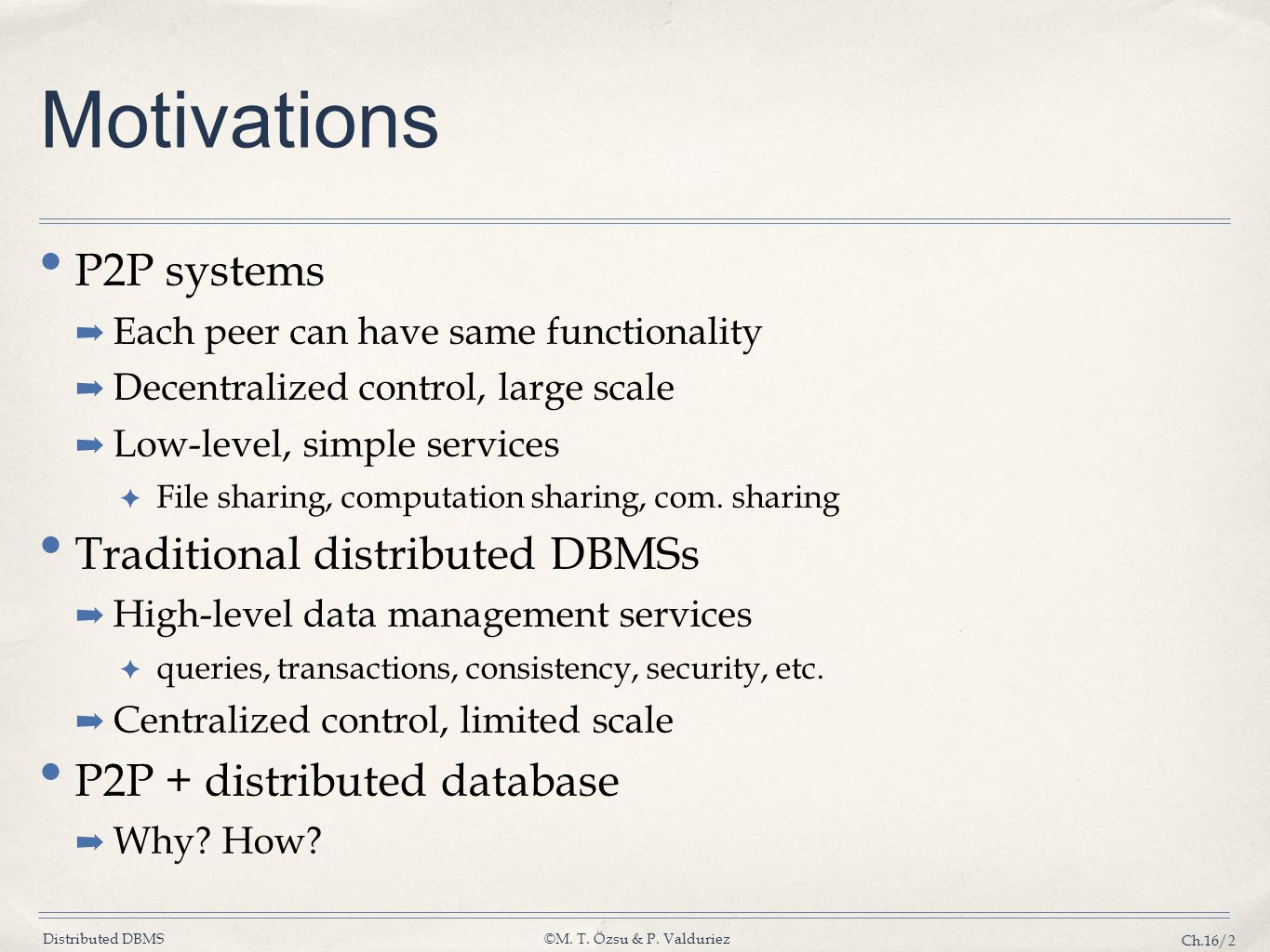 Motivations P2P systems Traditional distributed DBMSs