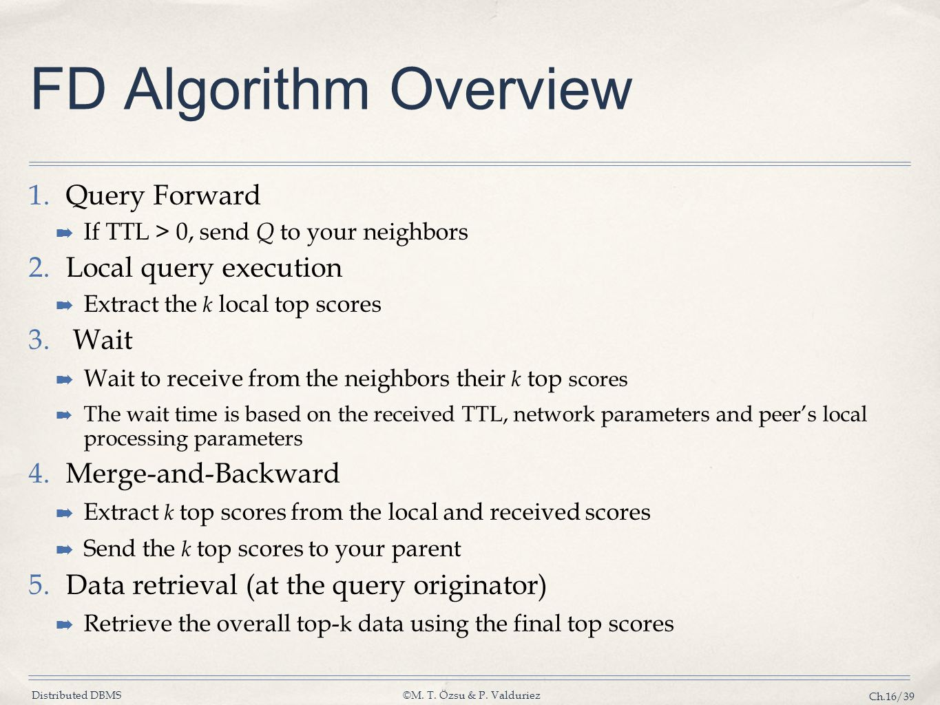 FD Algorithm Overview Query Forward Local query execution Wait