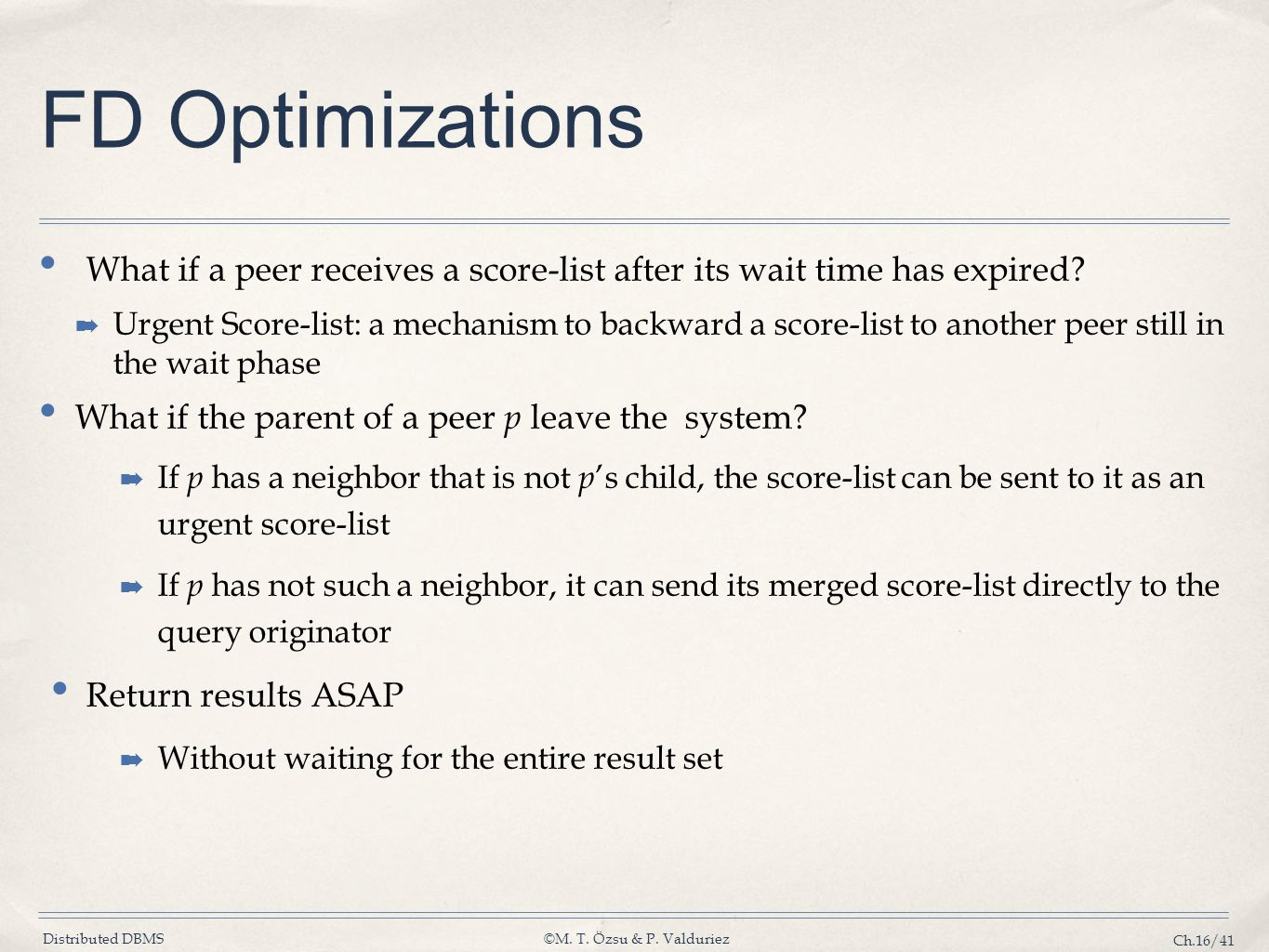 FD Optimizations What if a peer receives a score-list after its wait time has expired