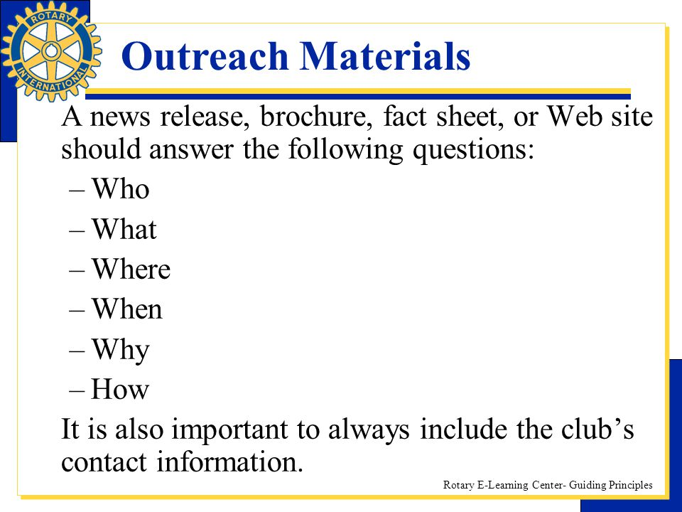 Outreach Materials A news release, brochure, fact sheet, or Web site should answer the following questions: