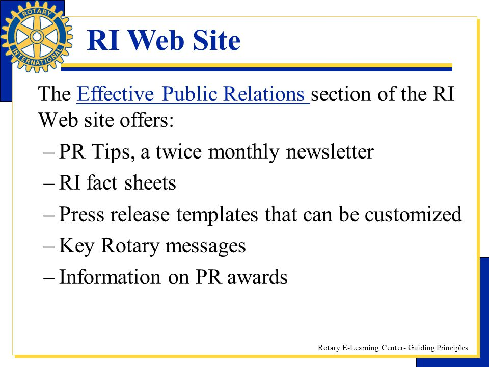 RI Web Site The Effective Public Relations section of the RI Web site offers: PR Tips, a twice monthly newsletter.
