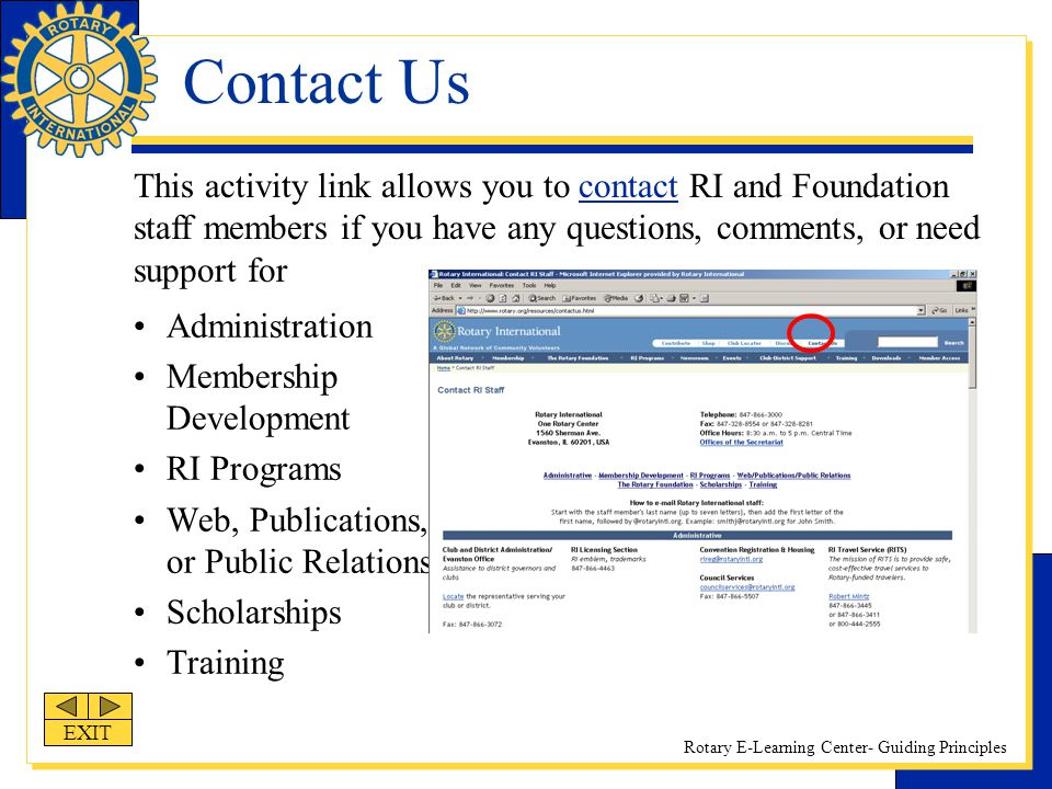 Contact Us This activity link allows you to contact RI and Foundation staff members if you have any questions, comments, or need support for.