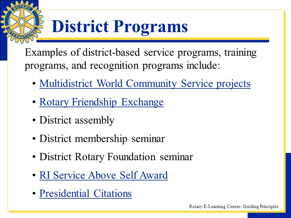 District Programs Examples of district-based service programs, training programs, and recognition programs include: