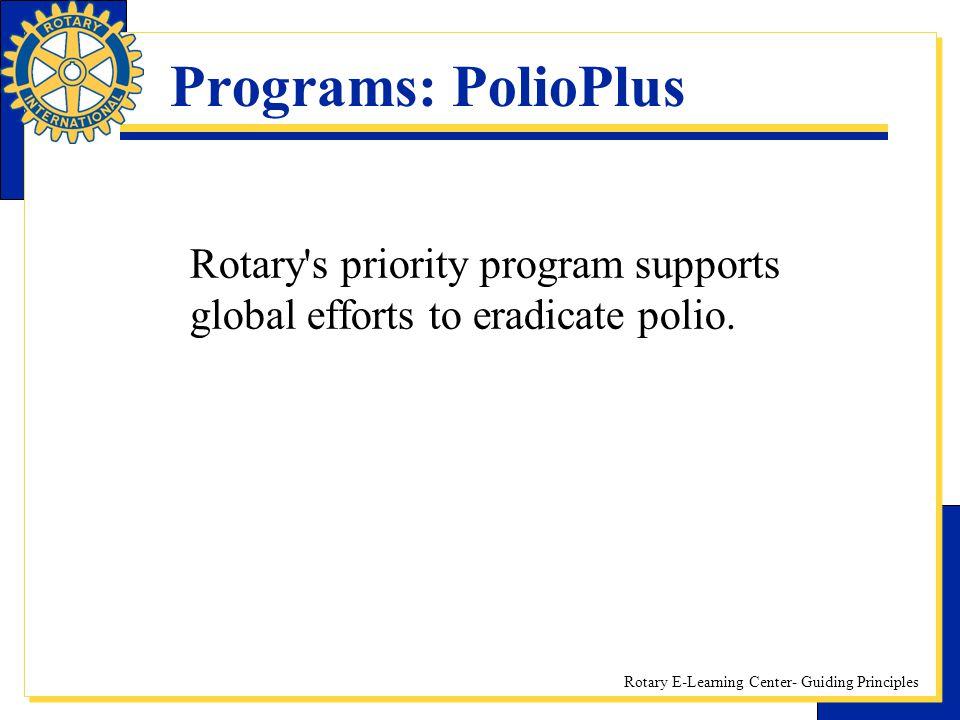 Programs: PolioPlus Rotary s priority program supports global efforts to eradicate polio.