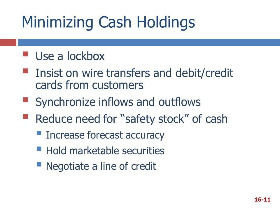 Minimizing Cash Holdings