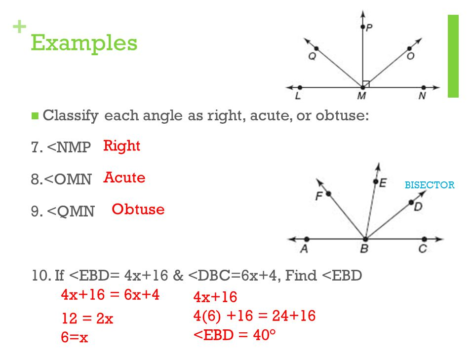 Examples Classify each angle as right, acute, or obtuse: 7. <NMP