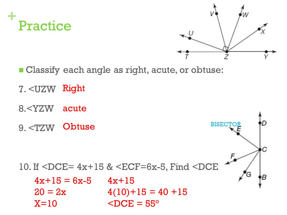 Practice Classify each angle as right, acute, or obtuse: 7. <UZW