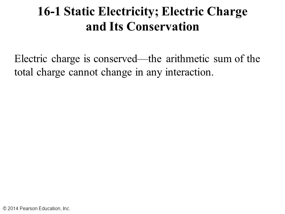 16-1 Static Electricity; Electric Charge and Its Conservation