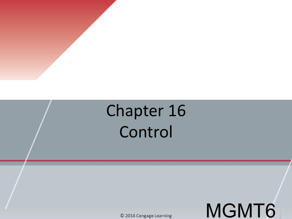 Chapter 16 Control MGMT6 © 2014 Cengage Learning