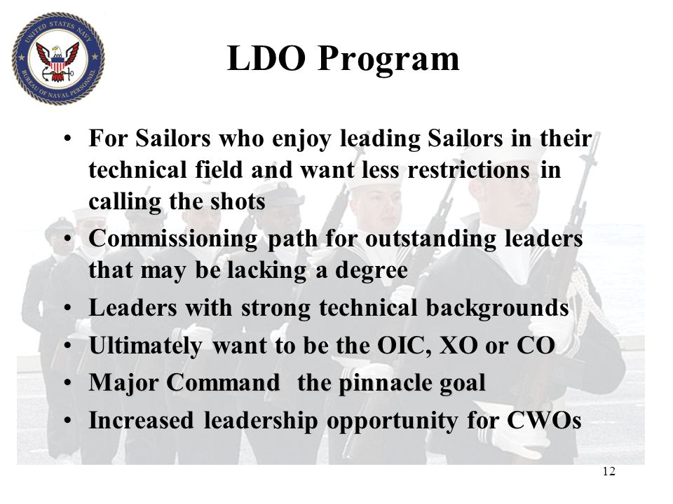 LDO Program For Sailors who enjoy leading Sailors in their technical field and want less restrictions in calling the shots.