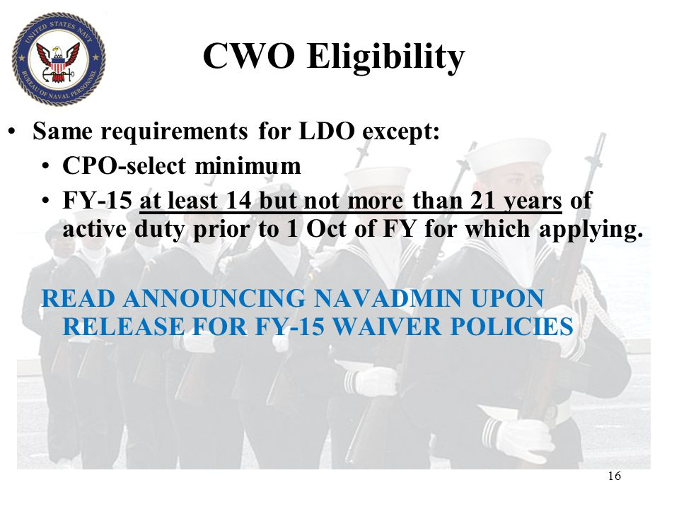 CWO Eligibility Same requirements for LDO except: CPO-select minimum