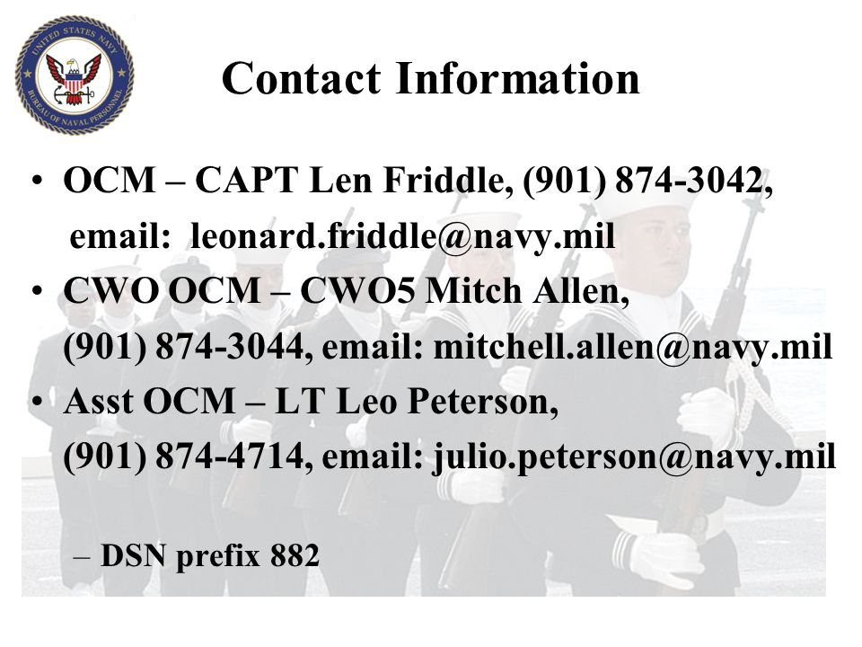 Contact Information OCM – CAPT Len Friddle, (901) 874-3042, email: leonard.friddle@navy.mil. CWO OCM – CWO5 Mitch Allen,