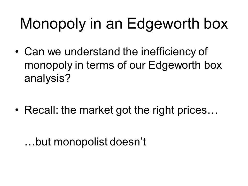 Monopoly in an Edgeworth box