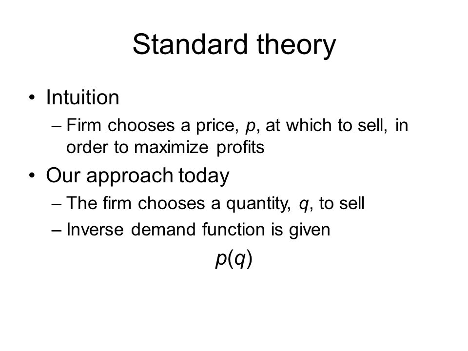 Standard theory Intuition Our approach today p(q)
