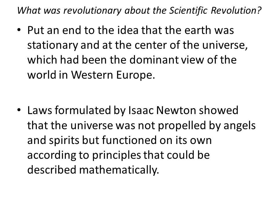 What was revolutionary about the Scientific Revolution