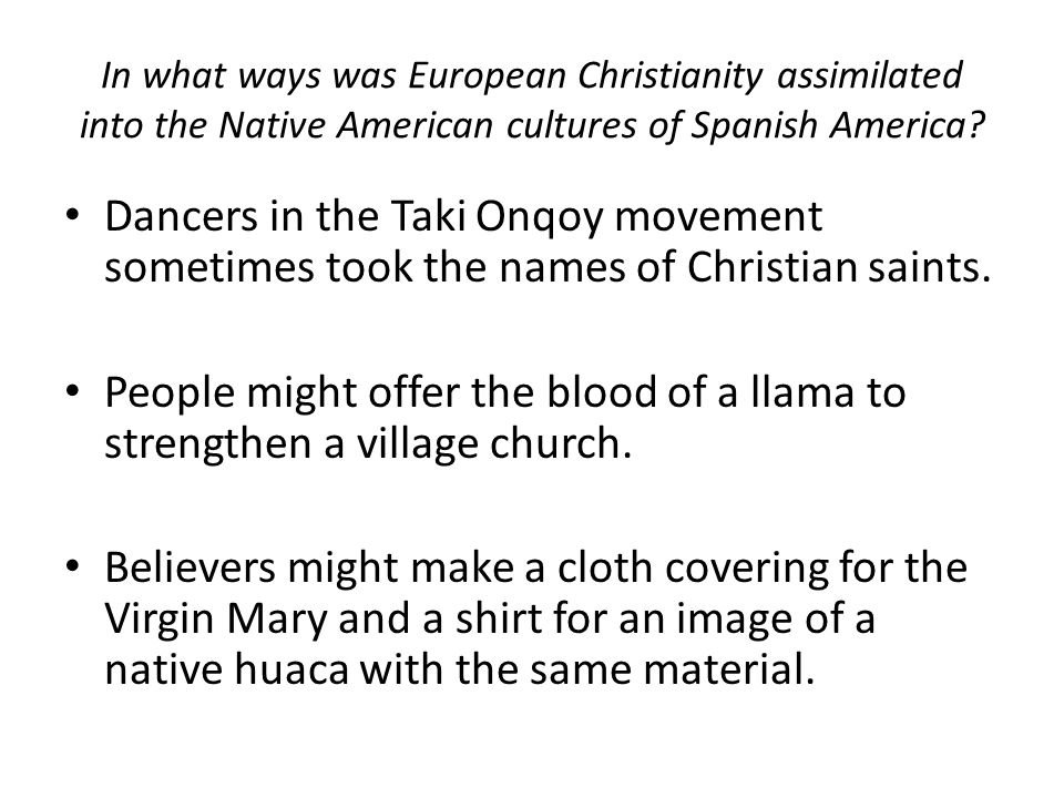 In what ways was European Christianity assimilated into the Native American cultures of Spanish America