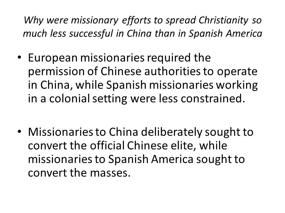 Why were missionary efforts to spread Christianity so much less successful in China than in Spanish America
