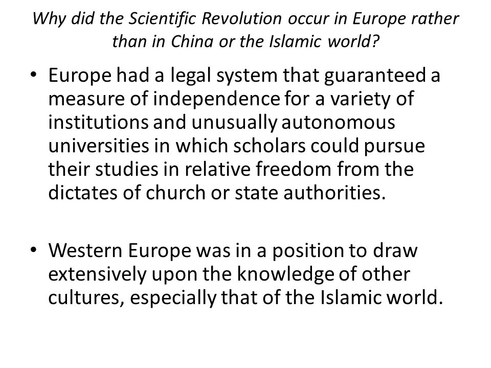 Why did the Scientific Revolution occur in Europe rather than in China or the Islamic world