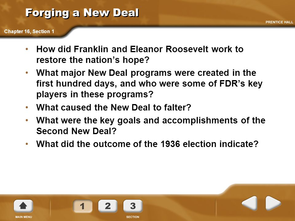 Forging a New Deal Chapter 16, Section 1. How did Franklin and Eleanor Roosevelt work to restore the nation's hope