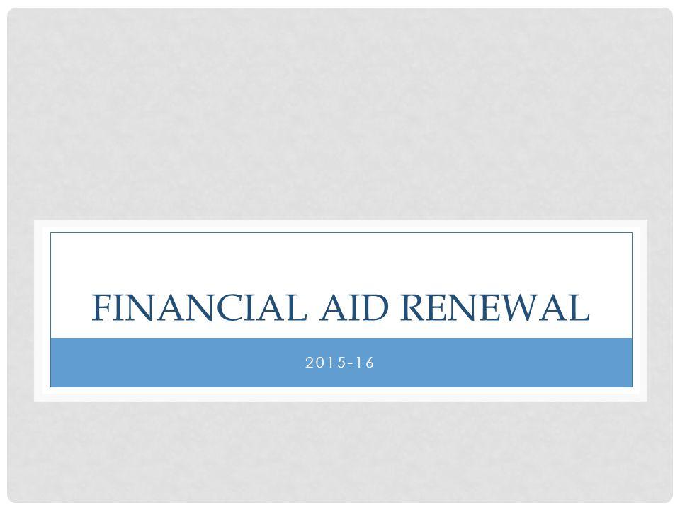 Financial Aid Renewal 2015-16