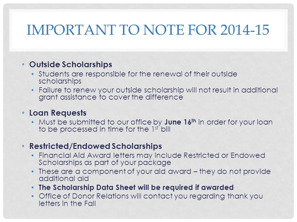 Important to note for 2014-15 Outside Scholarships Loan Requests