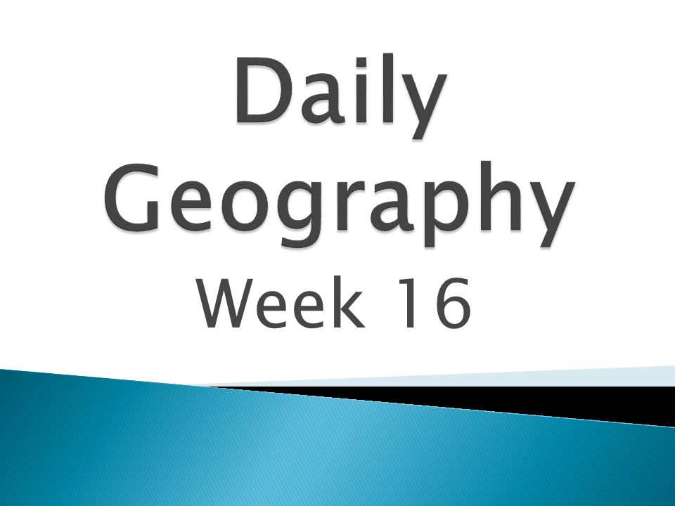 Daily Geography Week 16