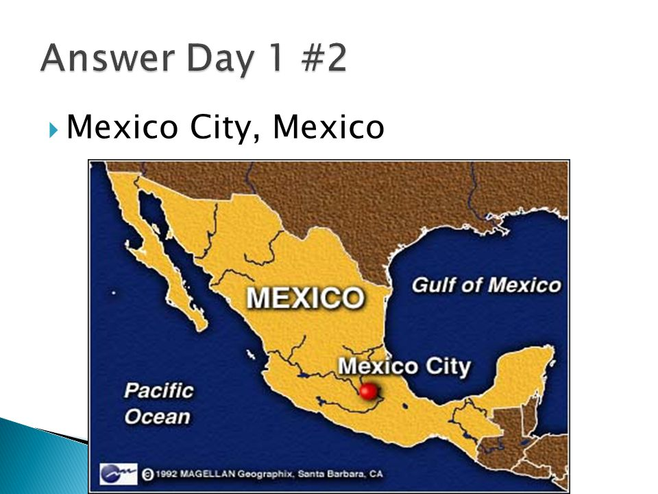 Answer Day 1 #2 Mexico City, Mexico