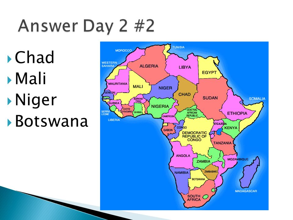Answer Day 2 #2 Chad Mali Niger Botswana