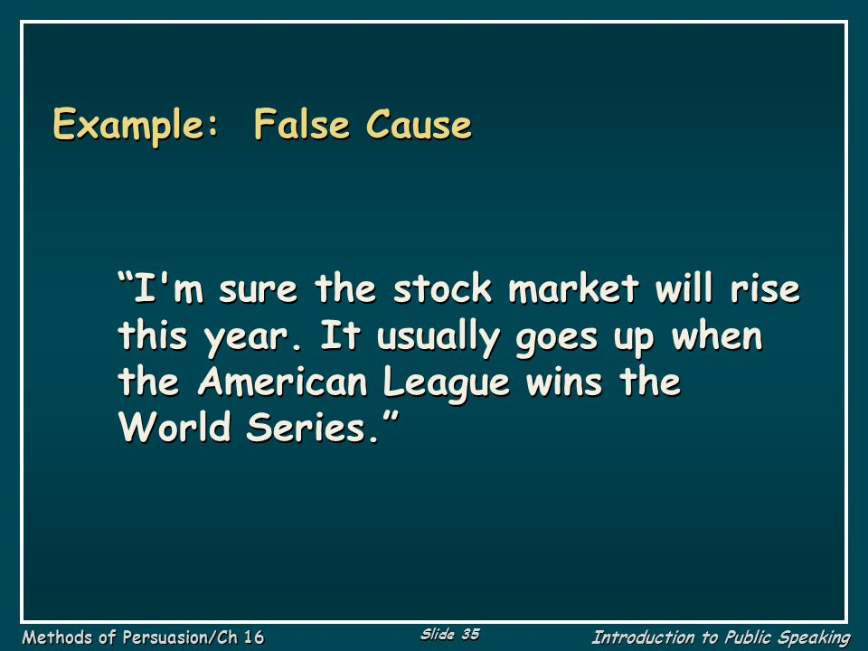 Example: False Cause I m sure the stock market will rise this year.
