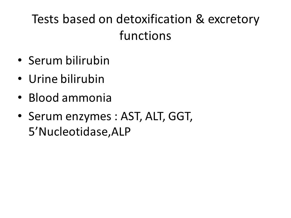 Tests based on detoxification & excretory functions