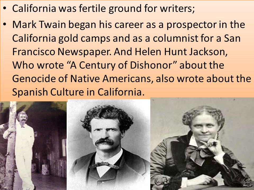 California was fertile ground for writers;