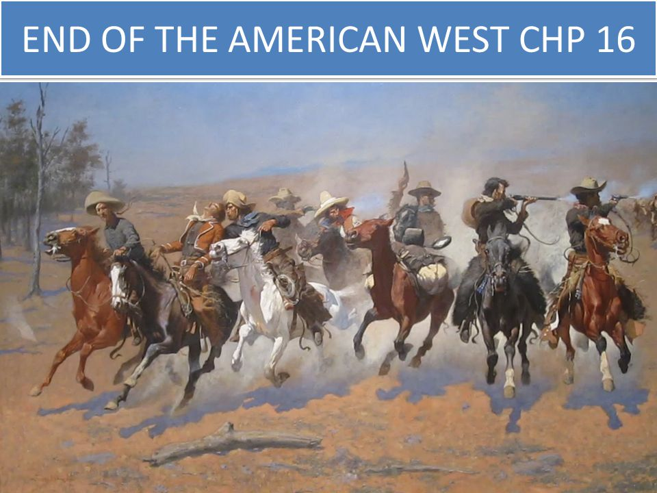 END OF THE AMERICAN WEST CHP 16