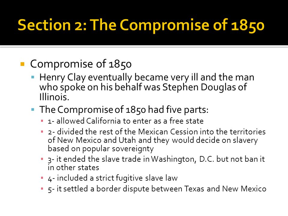 Section 2: The Compromise of 1850