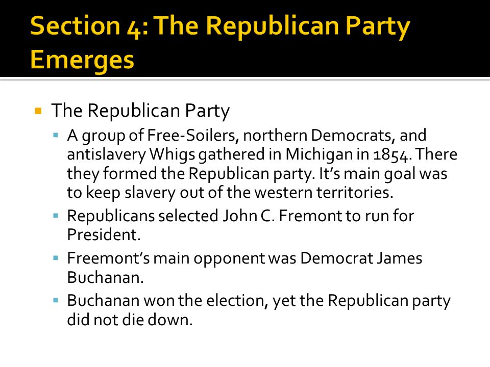 Section 4: The Republican Party Emerges