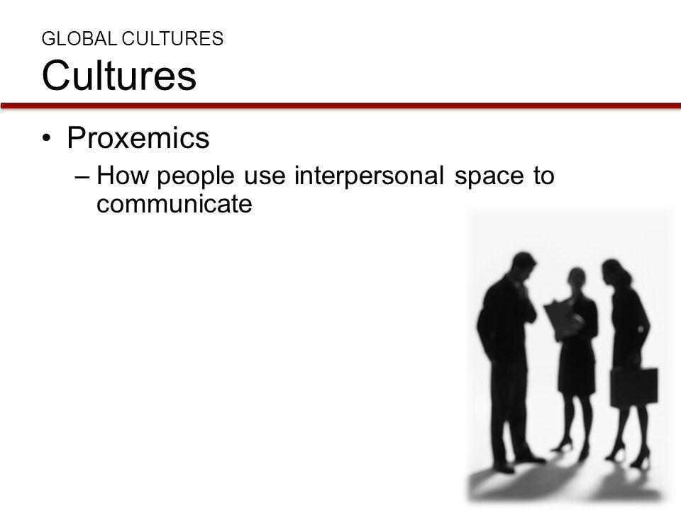 GLOBAL CULTURES Cultures