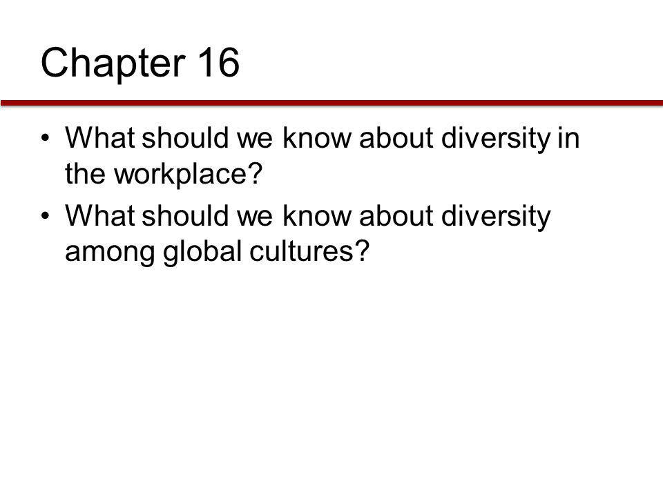 Chapter 16 What should we know about diversity in the workplace