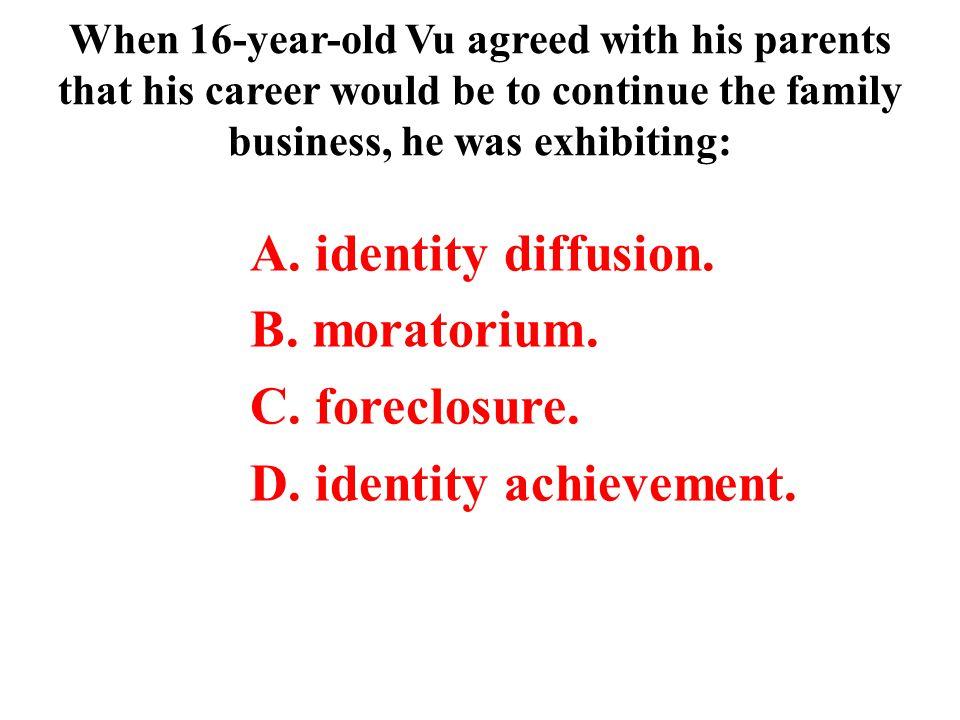 identity diffusion. moratorium. foreclosure. identity achievement.