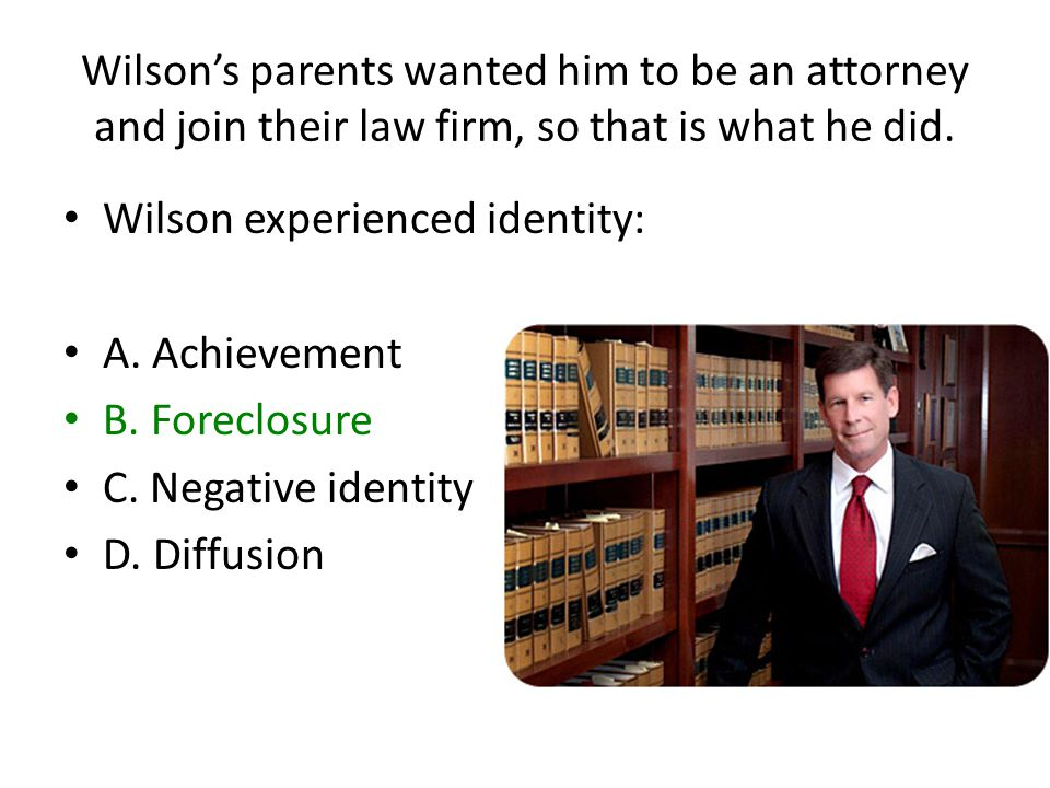 Wilson's parents wanted him to be an attorney and join their law firm, so that is what he did.
