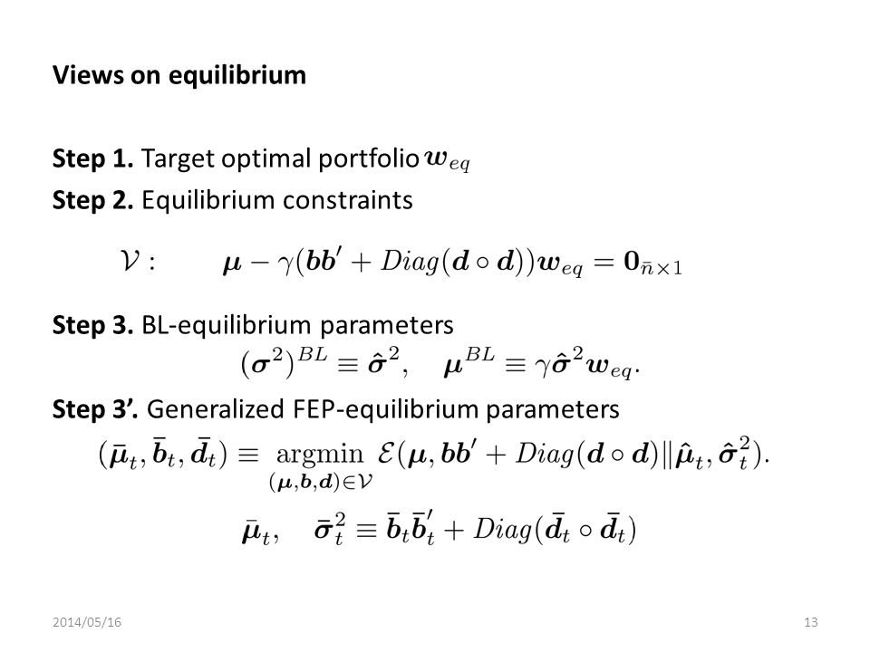 Step 1. Target optimal portfolio Step 2. Equilibrium constraints