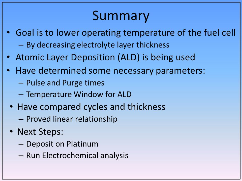 Summary Goal is to lower operating temperature of the fuel cell