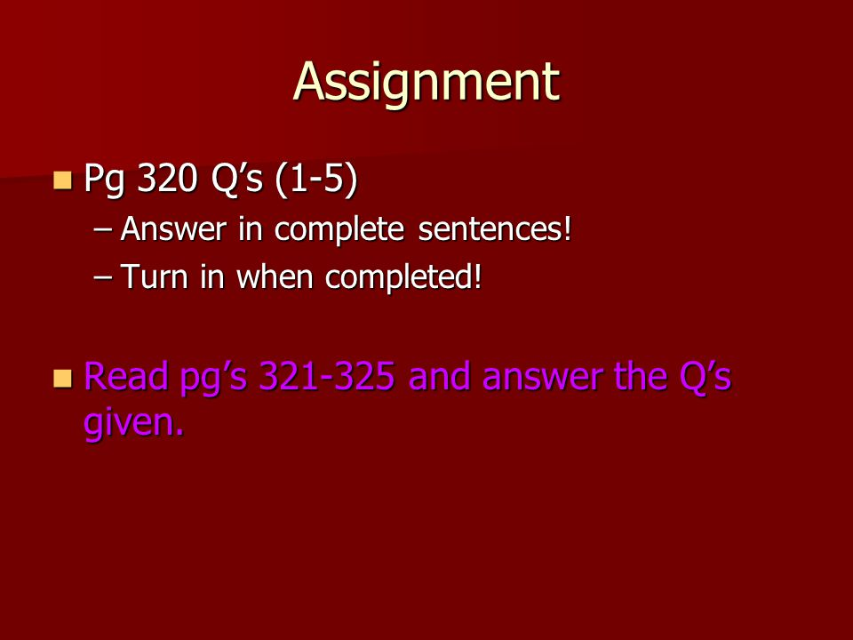 Assignment Pg 320 Q's (1-5) Answer in complete sentences.