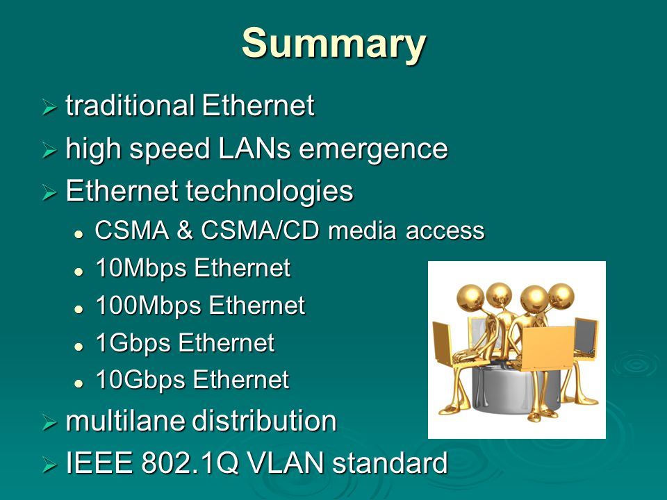 Summary traditional Ethernet high speed LANs emergence