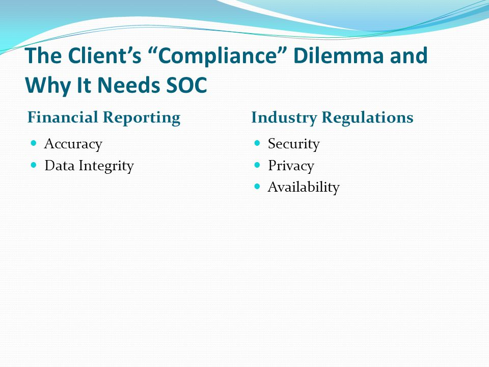The Client's Compliance Dilemma and Why It Needs SOC