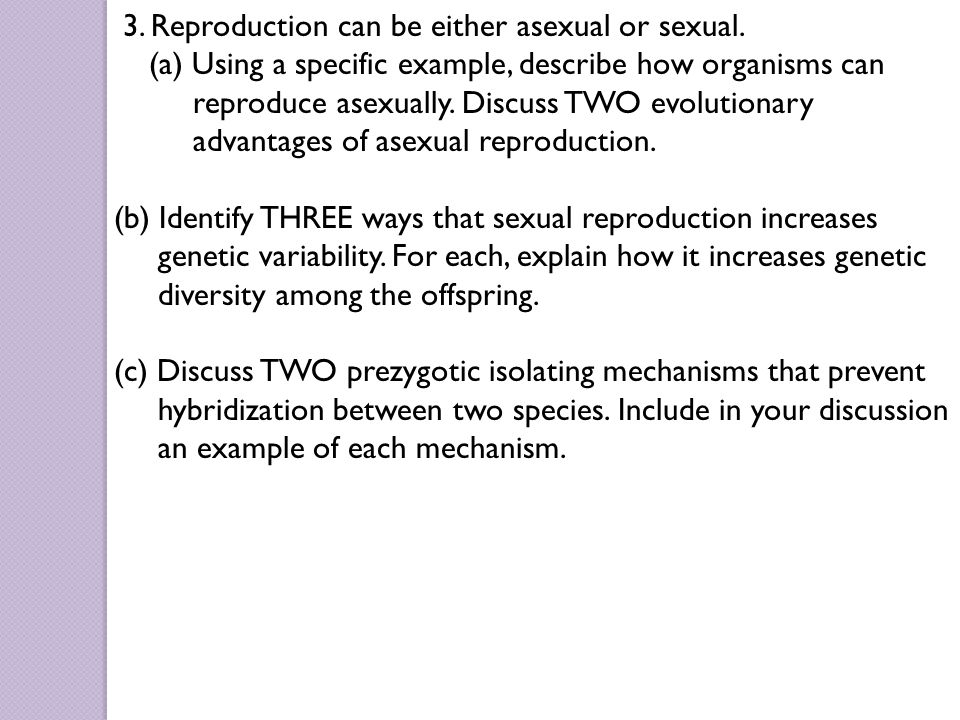 3. Reproduction can be either asexual or sexual.