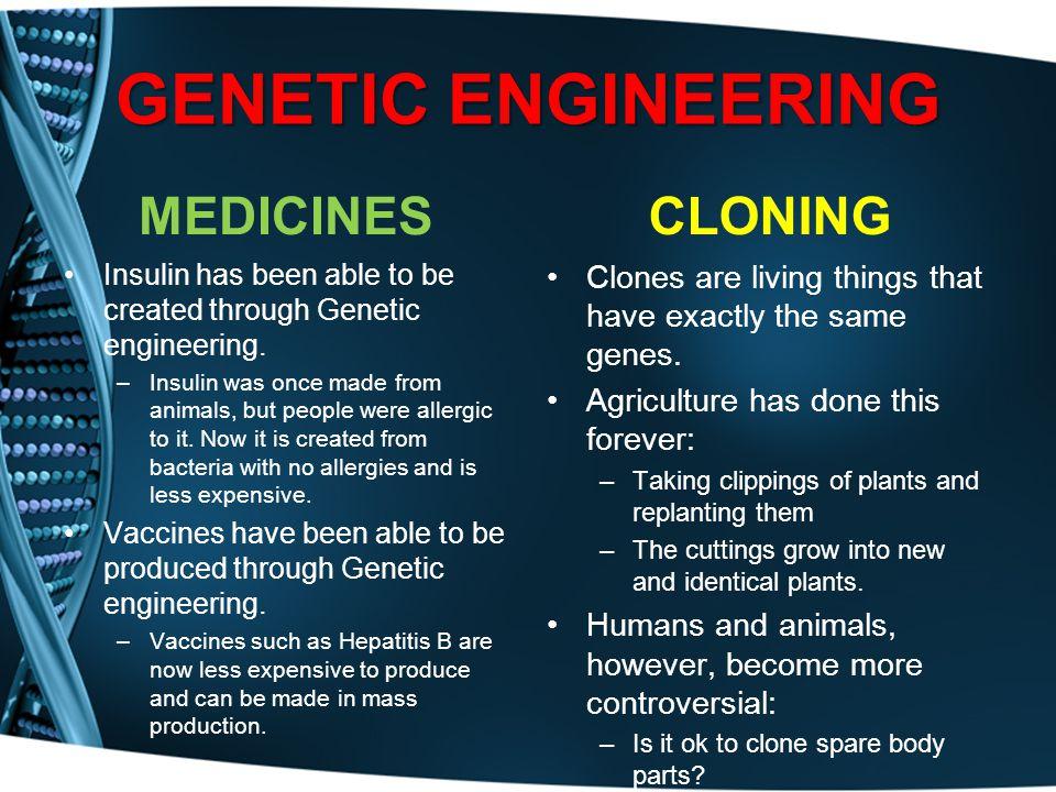GENETIC ENGINEERING MEDICINES CLONING