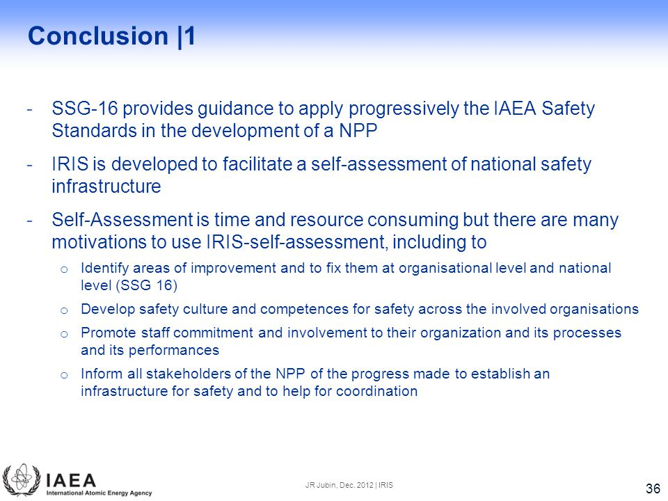 Conclusion |1 SSG-16 provides guidance to apply progressively the IAEA Safety Standards in the development of a NPP.