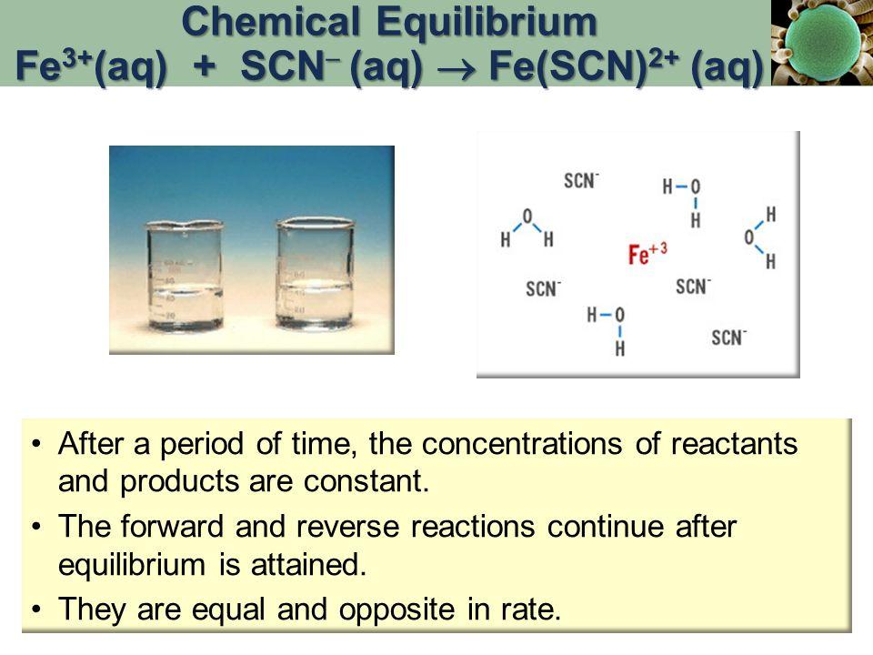 Chemical Equilibrium Fe3+(aq) + SCN (aq)  Fe(SCN)2+ (aq)