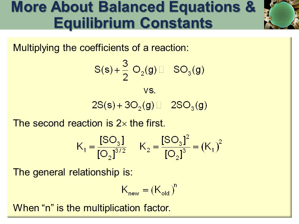 More About Balanced Equations & Equilibrium Constants