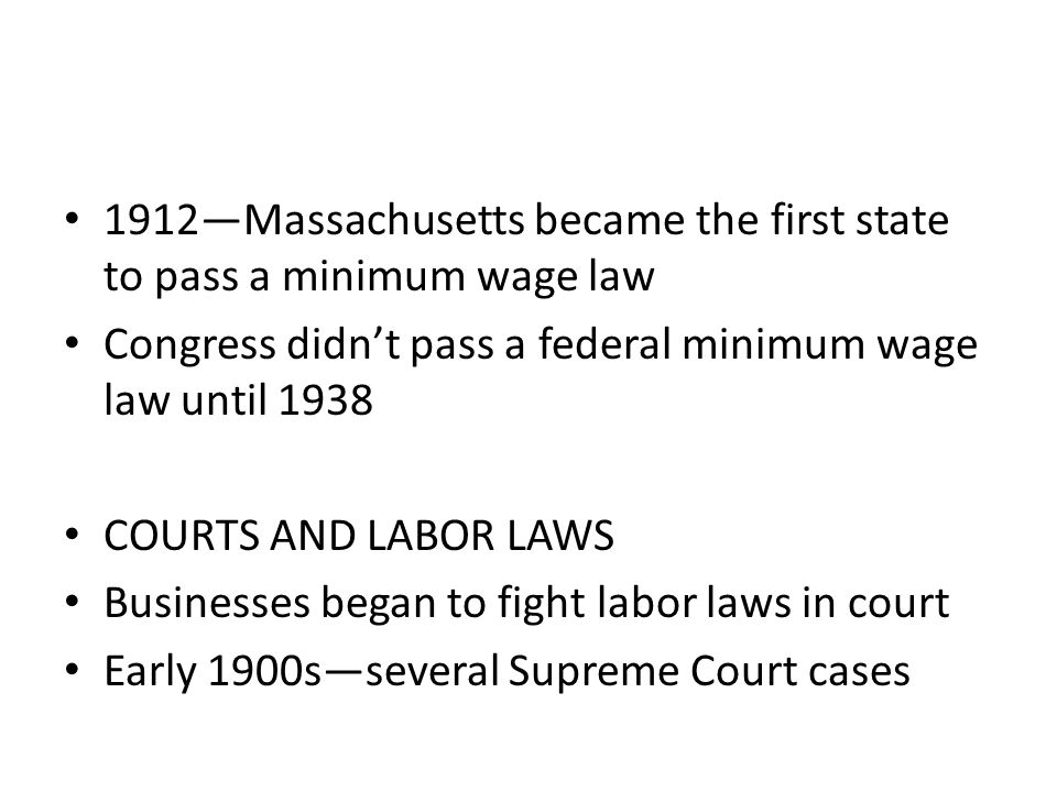 1912—Massachusetts became the first state to pass a minimum wage law